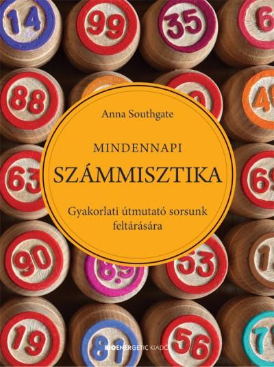 Anna Southgate - Mindennapi számmisztika