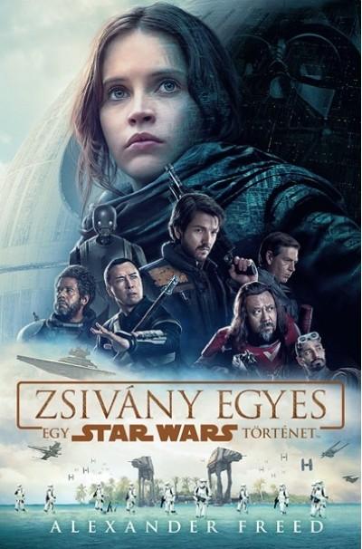 Alexander Freed - Star Wars: Zsivány egyes - kemény tábla