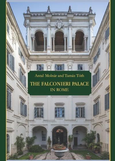 Molnár Antal - Tóth Tamás - The Falconieri Palace in Rome