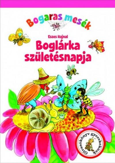 Eszes Hajnal - Bogaras mesék - Boglárka születésnapja