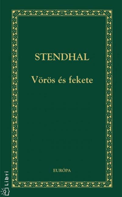 Henri Beyle Stendhal - Vörös és fekete