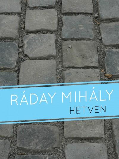 Ráday Mihály - Hetven