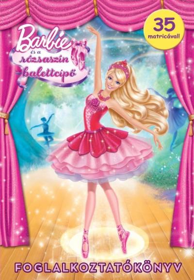 Markwarth Zsófia  (Szerk.) - Barbie és a rózsaszín balettcipő