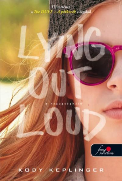 Kody Keplinger - A hazugságháló - Lying Out Loud - puha kötés