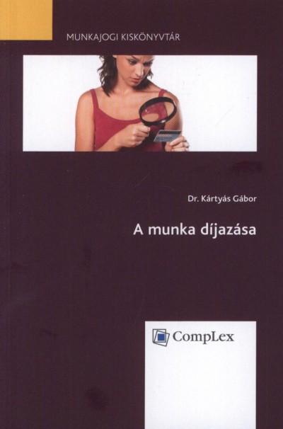 Dr. Kártyás Gábor - A munka díjazása