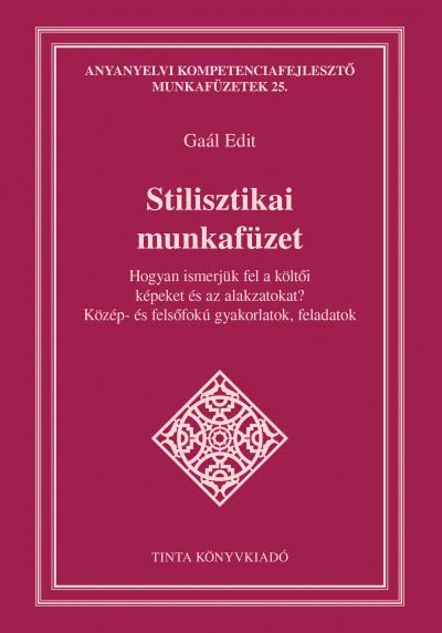 Gaál Edit - Stilisztikai munkafüzet