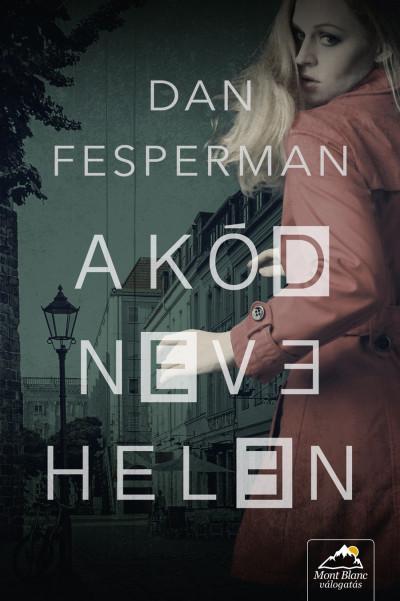Könyv: A kód neve: Helen (Dan Fesperman)