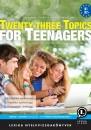 Szekeres Szilvia - Szénásiné Steiner Rita - Twenty-three Topics for Teenagers