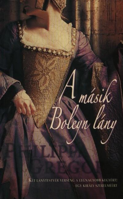 Philippa Gregory - A másik Boleyn lány