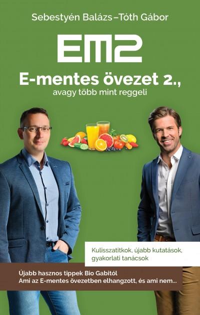 Sebestyén Balázs - Tóth Gábor - E-mentes övezet 2., avagy több mint reggeli