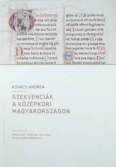 Kovács Andrea - Szekvenciák a középkori Magyarországon