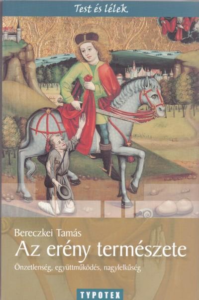Bereczkei Tamás - Az erény természete