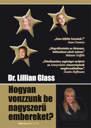 Dr. Lillian Glass - Hogyan vonzzunk be nagyszer� embereket?