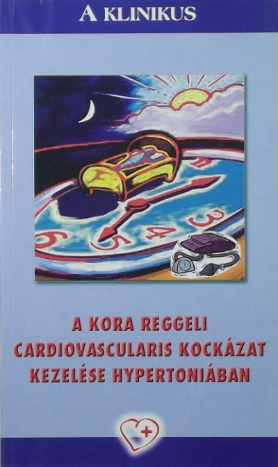 Alföldi Sándor - Vértes András - A kora reggeli cardiovascularis kockázat kezelése hypertoniában