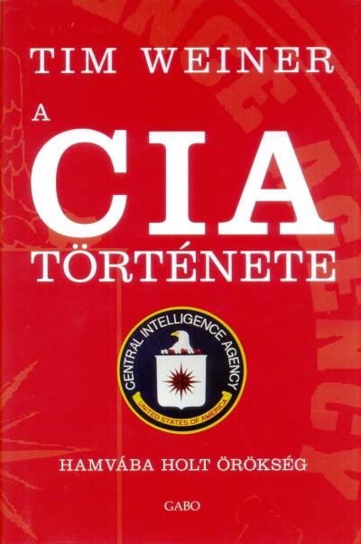 Tim Weiner - A CIA története