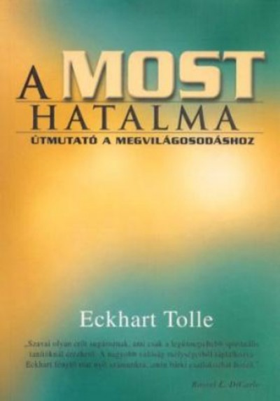 Eckhart Tolle - A most hatalma