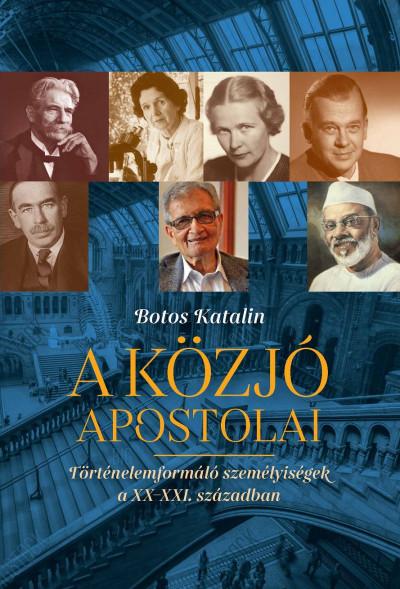 Botos Katalin - A közjó apostolai