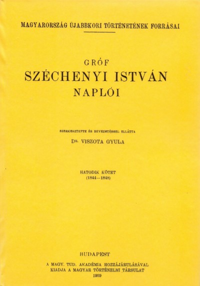 Gróf Széchenyi István - Gróf Széchenyi István Naplói VI.