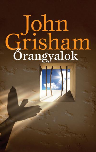 John Grisham - Őrangyalok