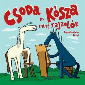 Gy�ri Hanna (Szerk.) - Csoda �s K�sza mint rajzol�k - foglalkoztat� f�zet