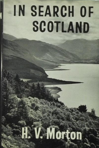 Henry Vollam Morton - In Search of Scotland