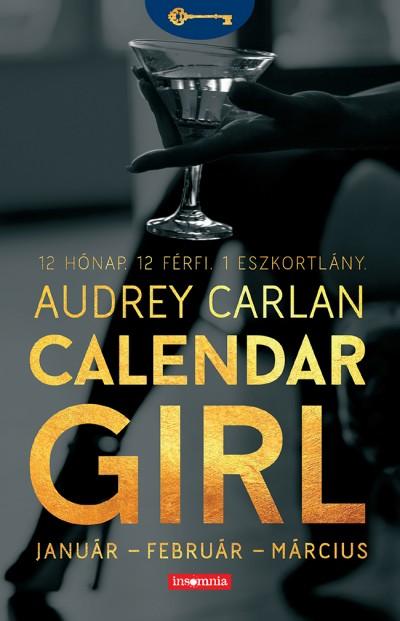 Audrey Carlan - Calendar Girl - Január - Február - Március