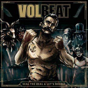 Volbeat - Seal The Deal & Let's Boogie - Deluxe 2CD