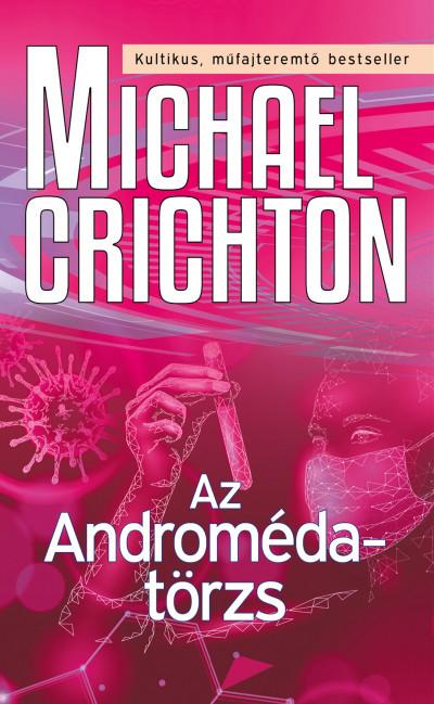 Michael Crichton - Az Androméda-törzs