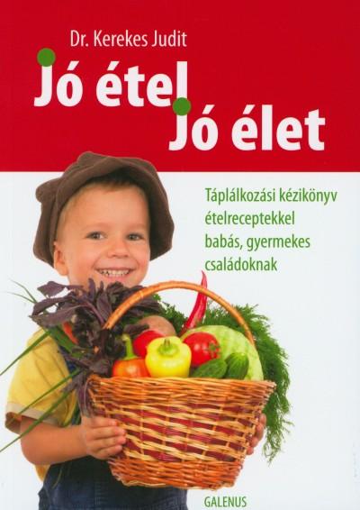 Dr. Kerekes Judit - Jó étel, jó élet