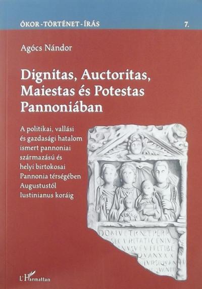 Agócs Nándor - Dignitas, Auctoritas, Maiestas és Potestas Pannoniában