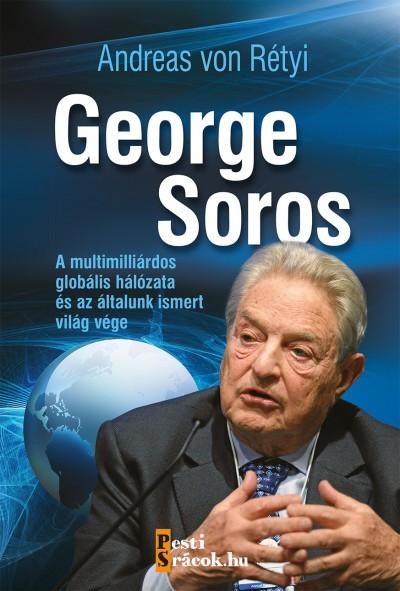 Andreas Von Rétyi - George Soros