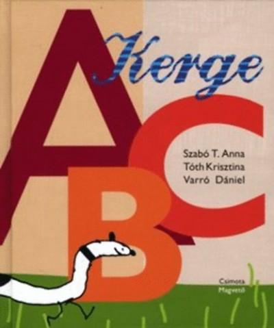 Szabó T. Anna - Tóth Krisztina - Varró Dániel - Kerge ABC