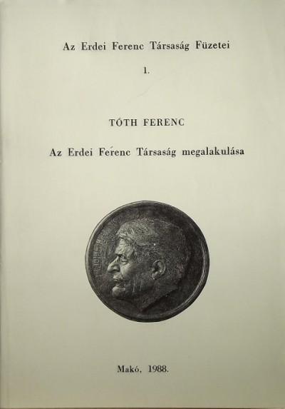 Tóth Ferenc - Az Erdei Ferenc Társaság megalakulása