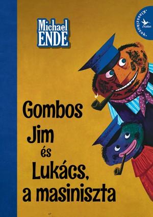 Michael Ende - Gombos Jim �s Luk�cs, a masiniszta