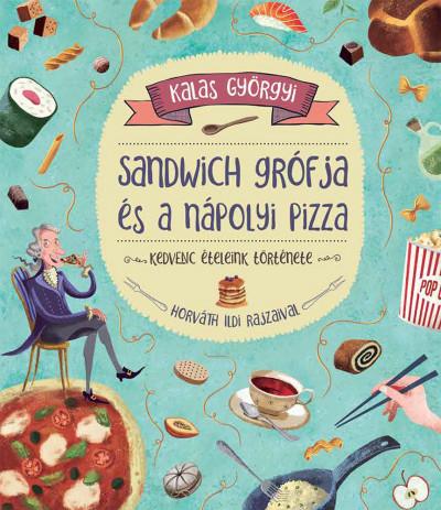Kalas Györgyi - Sandwich grófja és a nápolyi pizza
