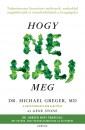 Michael Greger - Gene Stone - Hogy ne halj meg