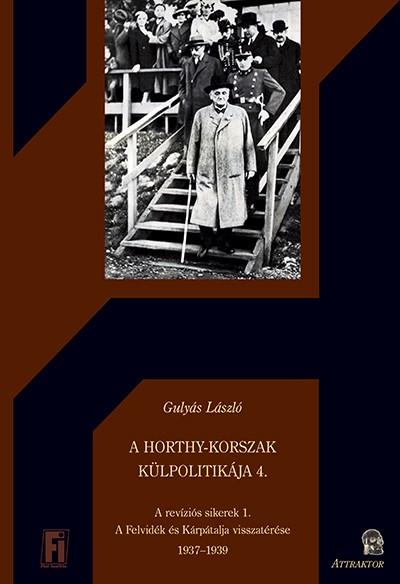 Gulyás László - A Horthy-korszak külpolitikája 4.