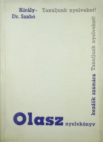 Dr. Király Rudolf - Szabó Mihály - Olasz nyelvkönyv