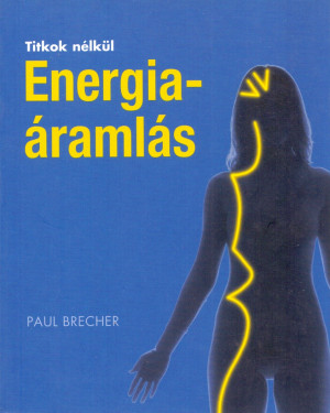 Paul Brecher - Titkok n�lk�l - Energia�raml�s