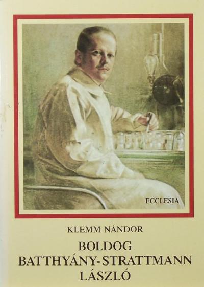 Klemm Nándor - Boldog Batthyány-Strattmann László