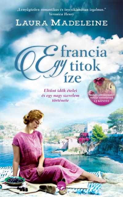 Könyv: Egy francia titok íze (Laura Madeleine)
