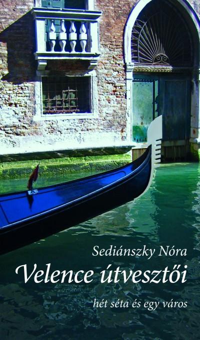 Sediánszky Nóra - Velence útvesztői