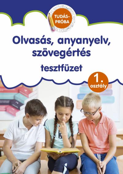 Pokorádi Zoltánné - Olvasás, anyanyelv, szövegértés tesztfüzet - Tudáspróba 1. osztály