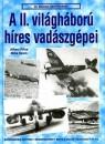 Alfred Price - Mike Spick - A II. világháború híres vadászgépei