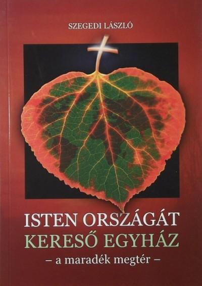 Szegedi László - Isten országát kereső egyház