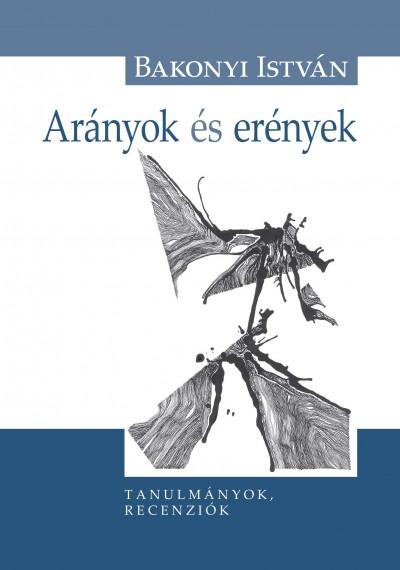 Bakonyi István - Arányok és erények