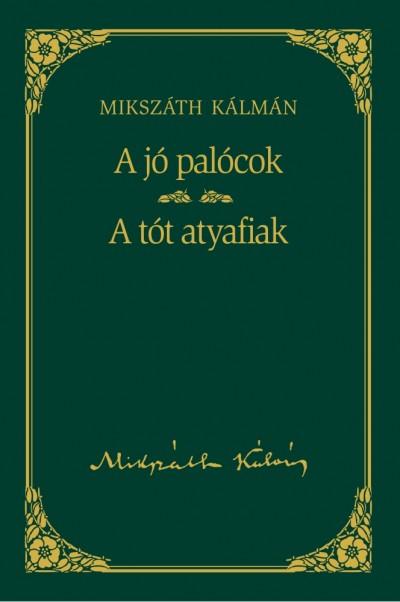 Mikszáth Kálmán: A jó palócok olvasónapló Olvasónapló