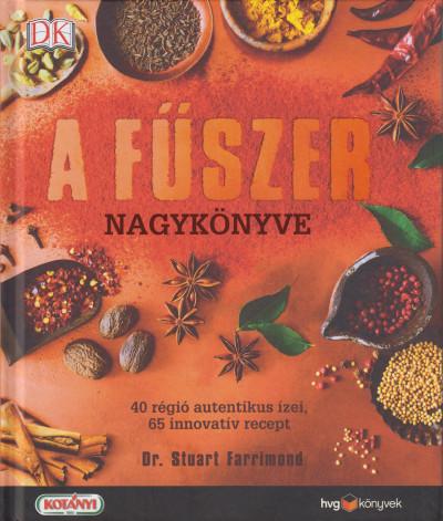 Dr. Stuart Farrimond - A fűszer nagykönyve