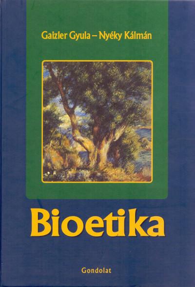 Gaizler Gyula - Nyéky Kálmán - Bioetika