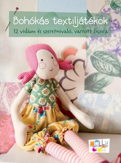 Melanie Hurlston - Rosalie Quinlan - Bohókás textiljátékok